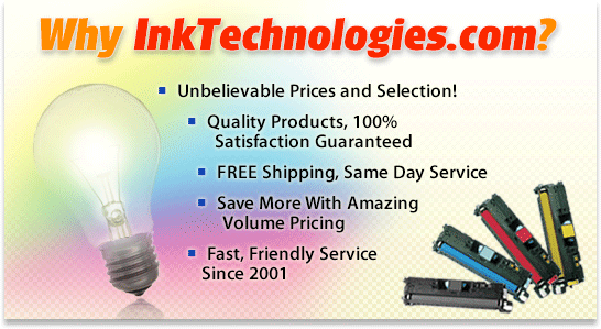 Why Ink technologies? Discount Prices, Guaranteed Quality, Free Shipping!